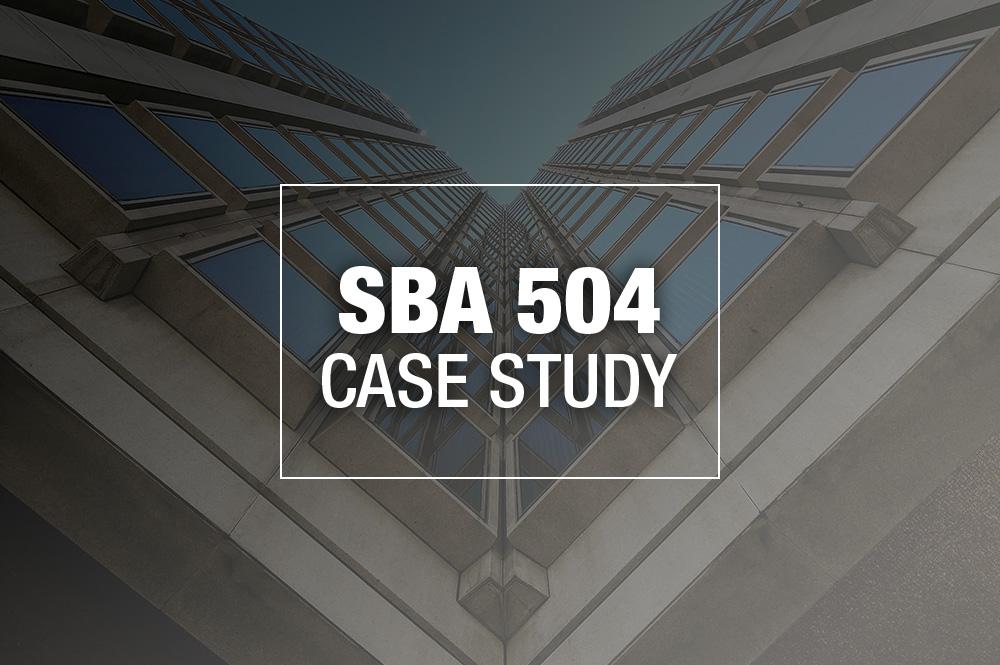 SBA 504 Case Study